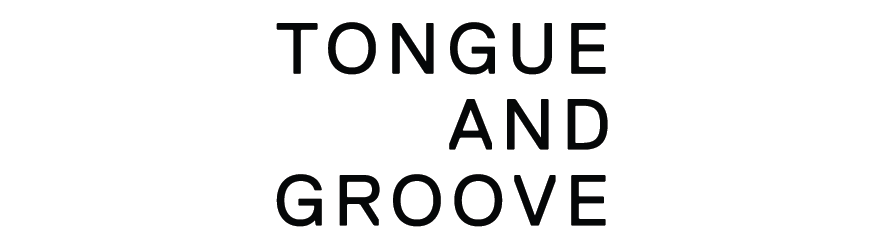 Tongue + Groove
